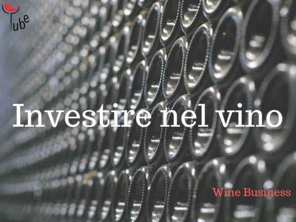 Investire nel vino e vini da collezione Wine Business